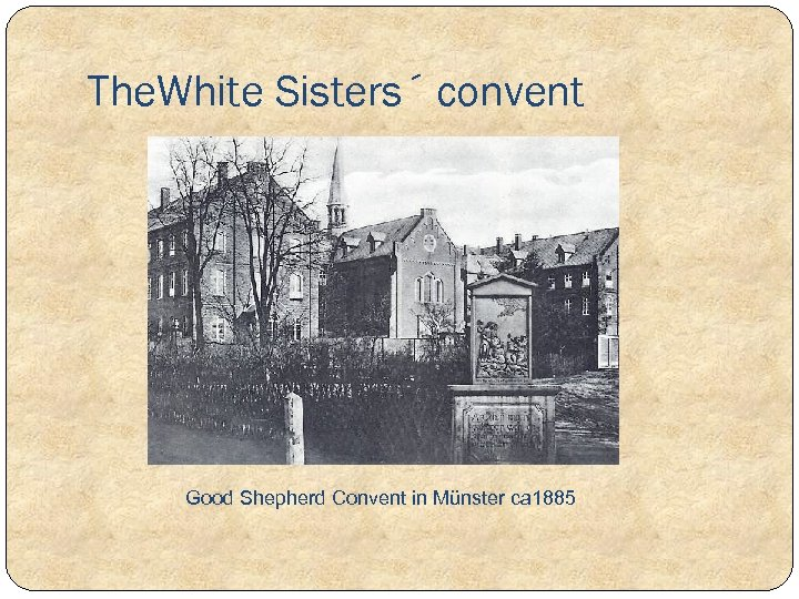 The. White Sisters´ convent Good Shepherd Convent in Münster ca 1885