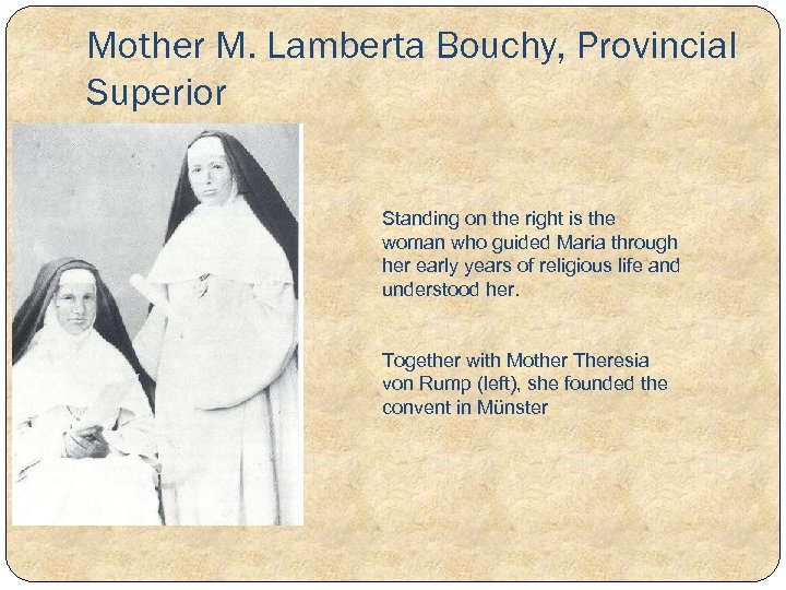 Mother M. Lamberta Bouchy, Provincial Superior Standing on the right is the woman who