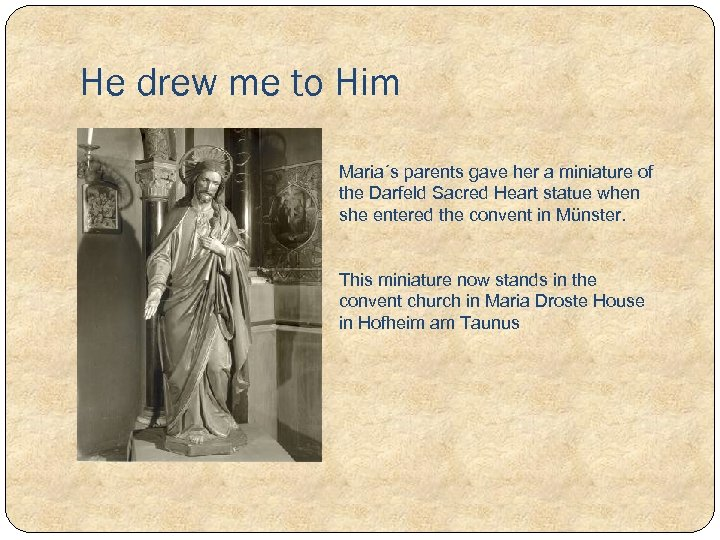 He drew me to Him Maria´s parents gave her a miniature of the Darfeld