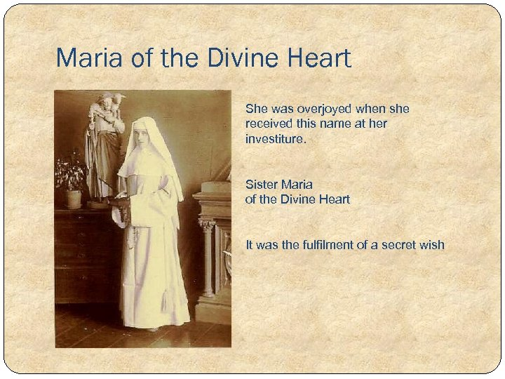 Maria of the Divine Heart She was overjoyed when she received this name at