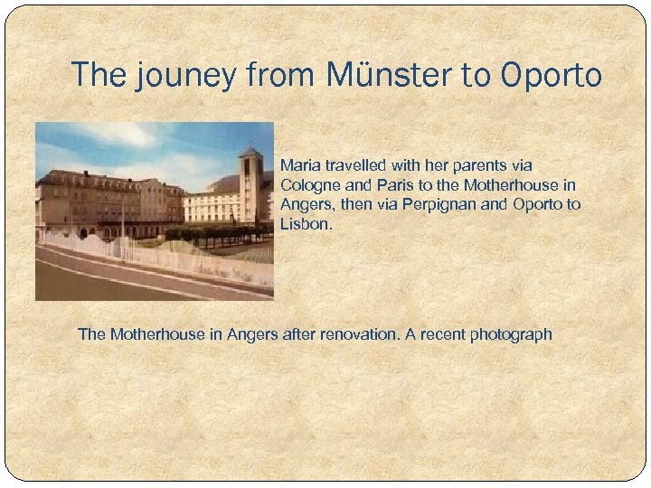 The jouney from Münster to Oporto Maria travelled with her parents via Cologne and
