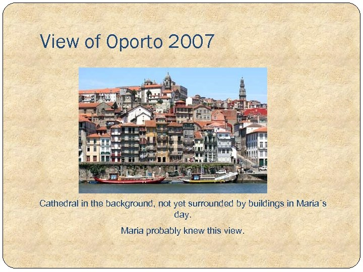 View of Oporto 2007 Cathedral in the background, not yet surrounded by buildings in