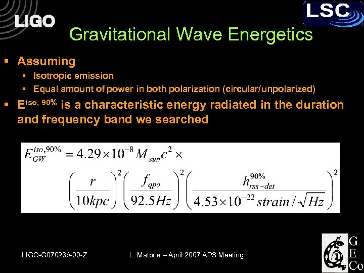 Gravitational Wave Energetics § Assuming § Isotropic emission § Equal amount of power in