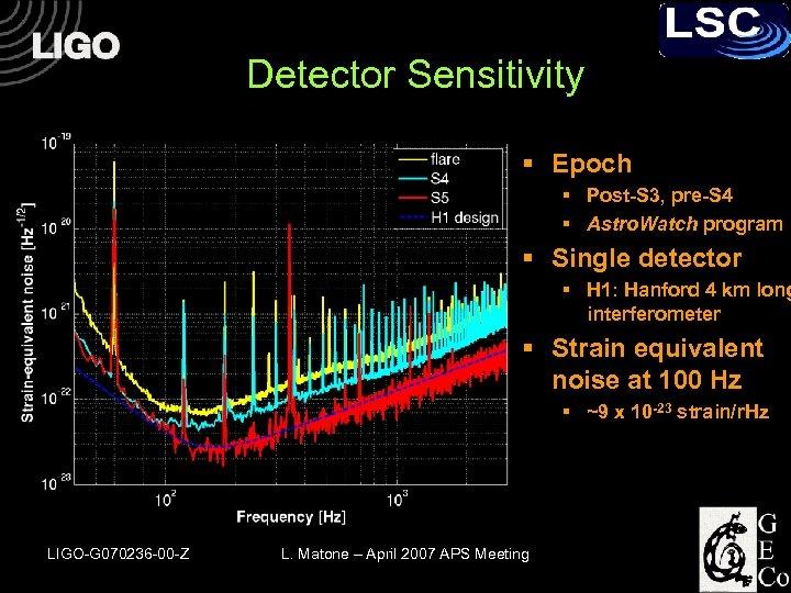 Detector Sensitivity § Epoch § Post-S 3, pre-S 4 § Astro. Watch program §