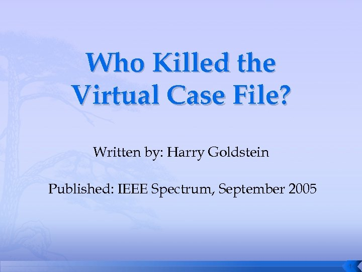 Who Killed the Virtual Case File? Written by: Harry Goldstein Published: IEEE Spectrum, September
