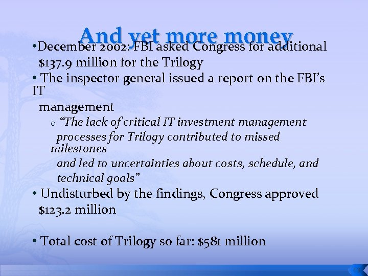 And yetasked Congress for additional more money • December 2002: FBI $137. 9 million