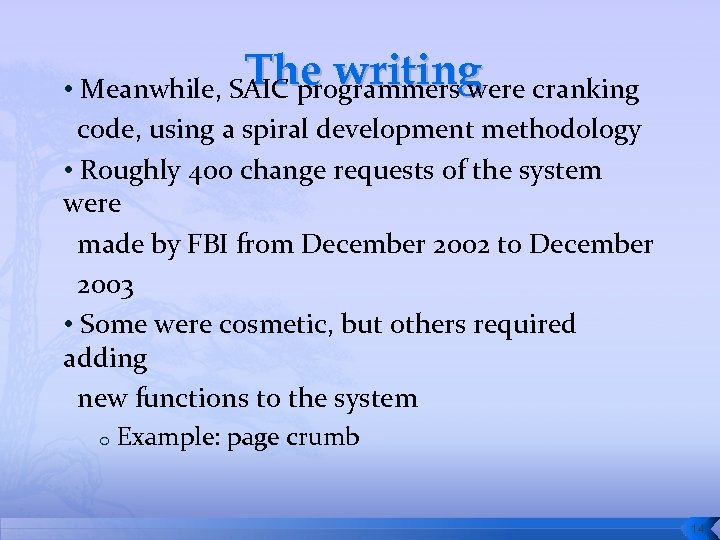 The writing cranking • Meanwhile, SAIC programmers were code, using a spiral development methodology