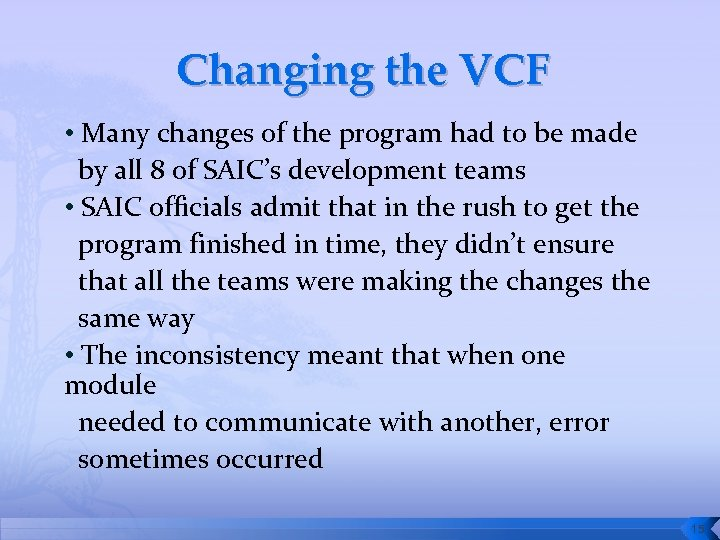 Changing the VCF • Many changes of the program had to be made by