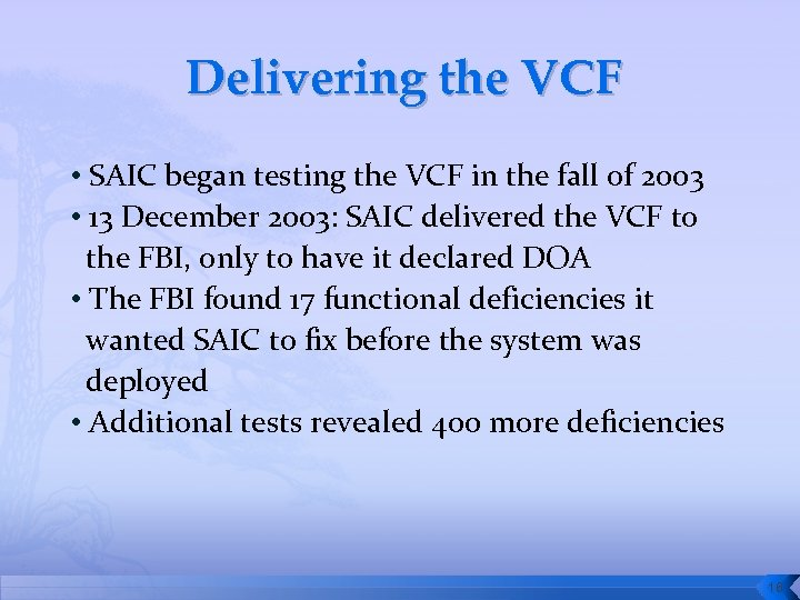 Delivering the VCF • SAIC began testing the VCF in the fall of 2003