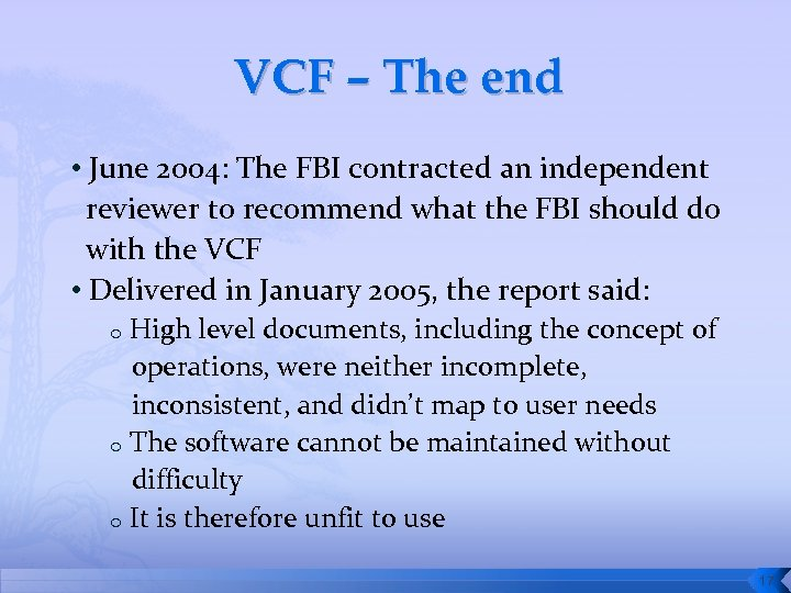 VCF – The end • June 2004: The FBI contracted an independent reviewer to