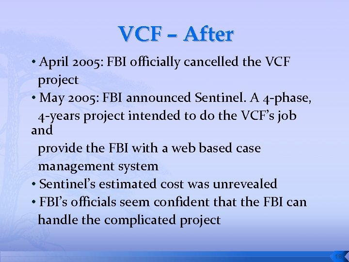 VCF – After • April 2005: FBI officially cancelled the VCF project • May