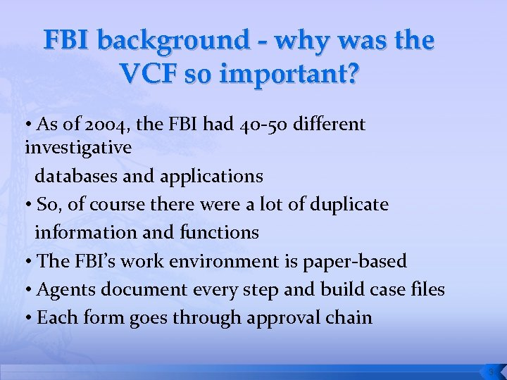 FBI background - why was the VCF so important? • As of 2004, the