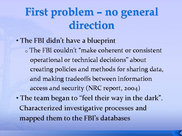 First problem – no general direction • The FBI didn't have a blueprint o