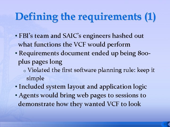 Defining the requirements (1) • FBI's team and SAIC's engineers hashed out what functions