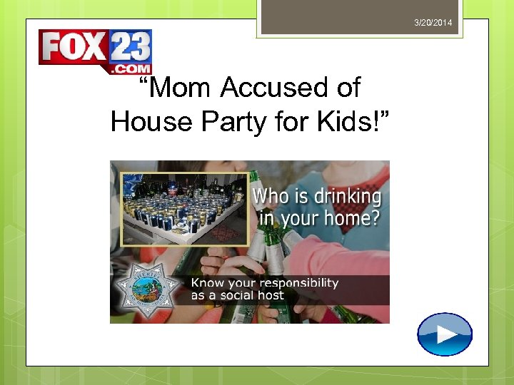 """3/20/2014 """"Mom Accused of House Party for Kids!"""""""
