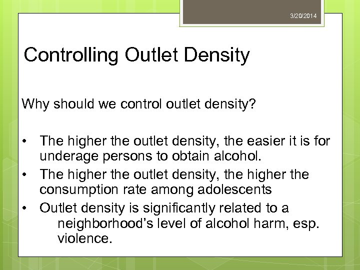 3/20/2014 Controlling Outlet Density Why should we control outlet density? • The higher the
