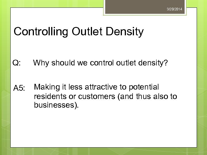 3/20/2014 Controlling Outlet Density Q: Why should we control outlet density? A 5: Making