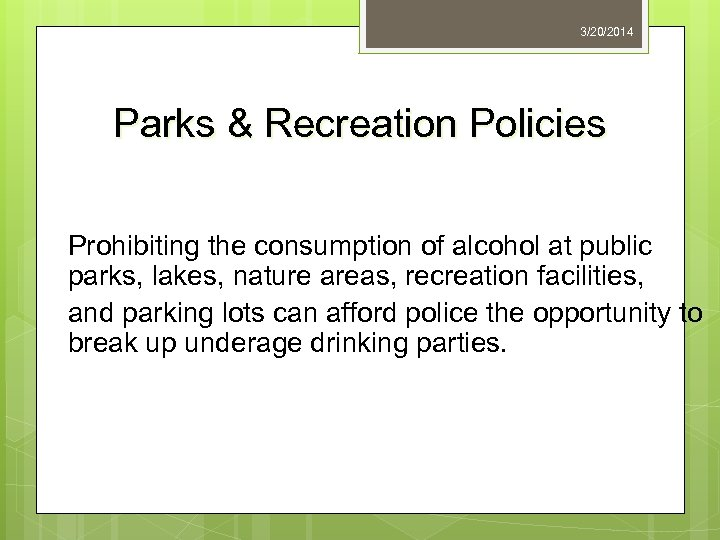 3/20/2014 Parks & Recreation Policies Prohibiting the consumption of alcohol at public parks, lakes,