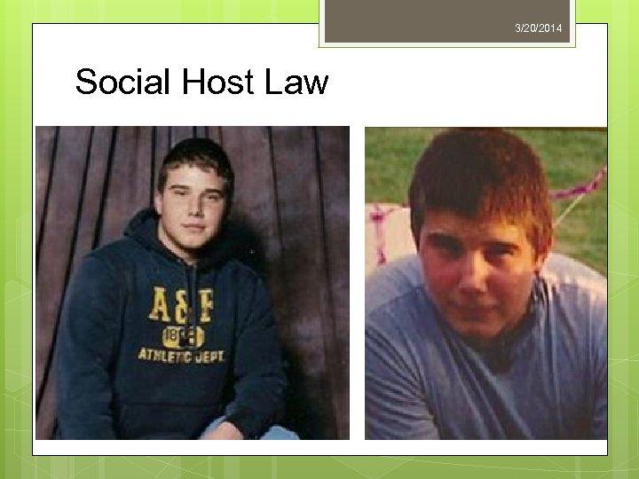 3/20/2014 Social Host Law