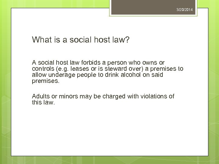 3/20/2014 What is a social host law? A social host law forbids a person