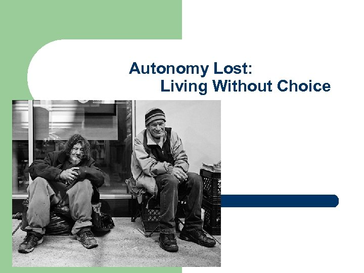 Autonomy Lost: Living Without Choice