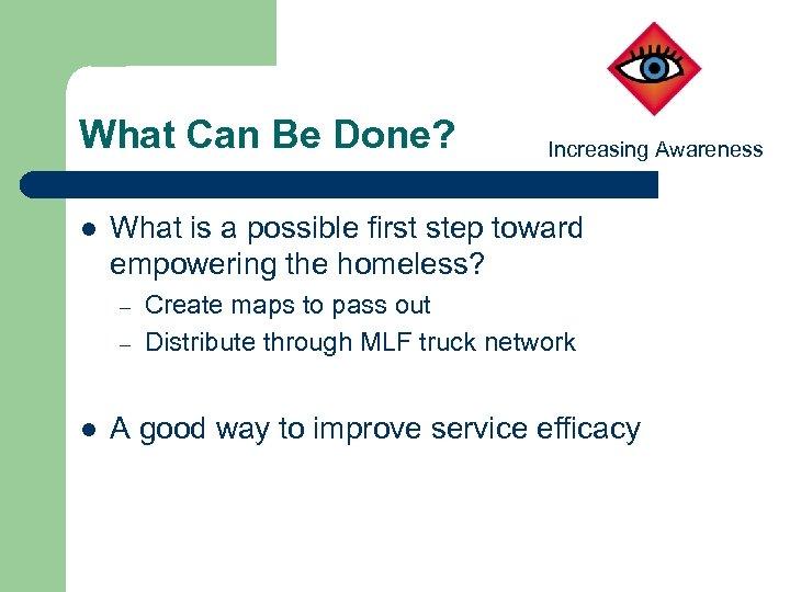 What Can Be Done? l What is a possible first step toward empowering the