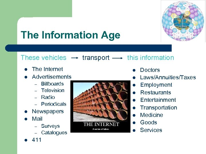 The Information Age These vehicles l l The Internet Advertisements – – l l