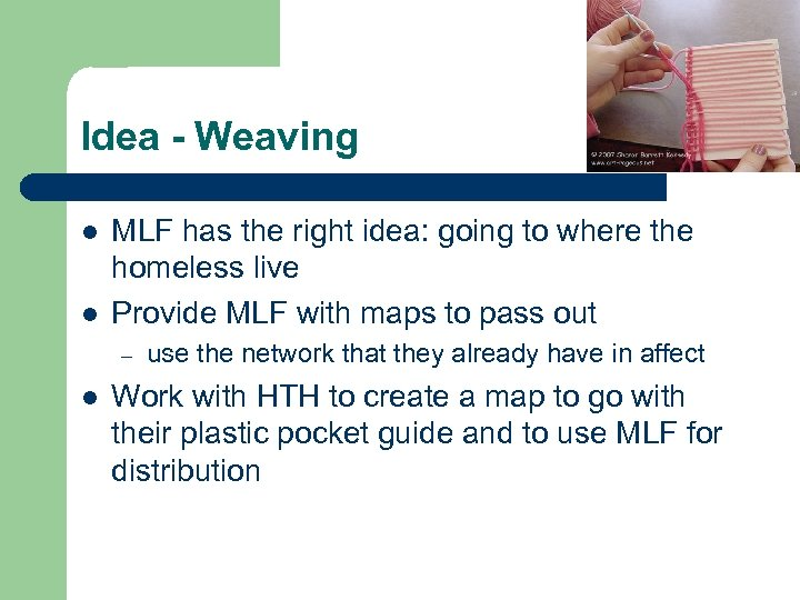 Idea - Weaving l l MLF has the right idea: going to where the