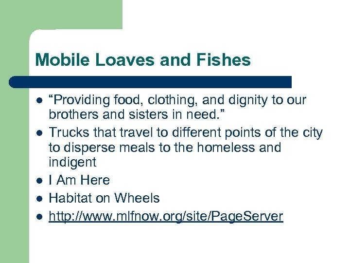 "Mobile Loaves and Fishes l l l ""Providing food, clothing, and dignity to our"