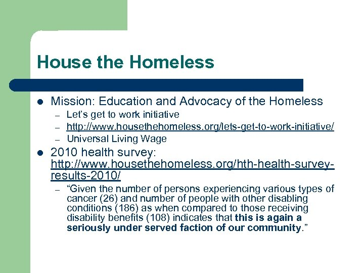 House the Homeless l Mission: Education and Advocacy of the Homeless – – –