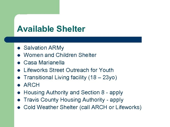 Available Shelter l l l l l Salvation ARMy Women and Children Shelter Casa