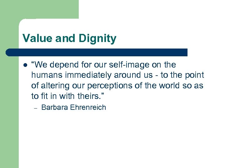 "Value and Dignity l ""We depend for our self-image on the humans immediately around"