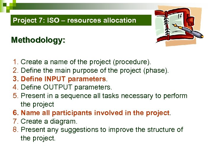 Project 7: ISO – resources allocation Methodology: 1. Create a name of the project