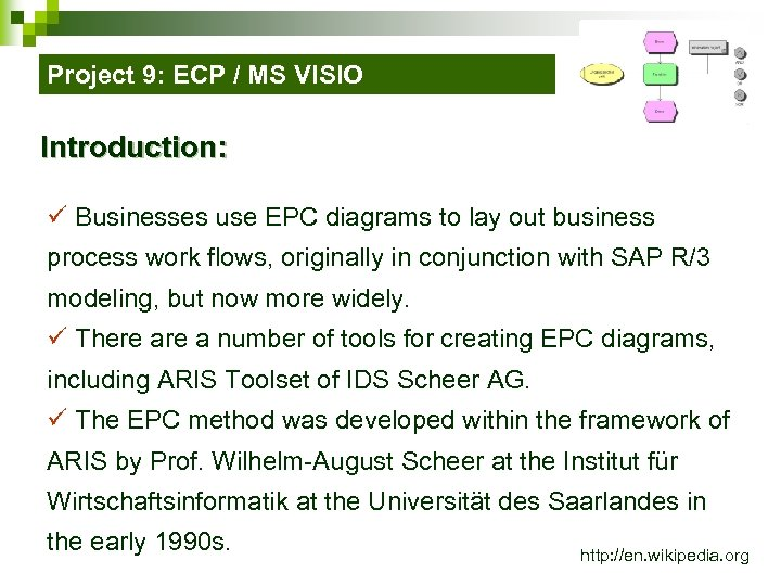 Project 9: ECP / MS VISIO Introduction: ü Businesses use EPC diagrams to lay