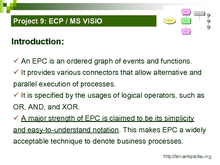 Project 9: ECP / MS VISIO Introduction: ü An EPC is an ordered graph