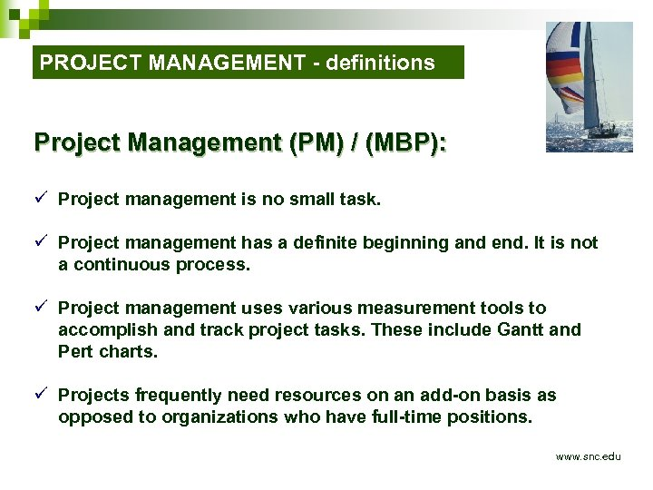 PROJECT MANAGEMENT - definitions Project Management (PM) / (MBP): ü Project management is no