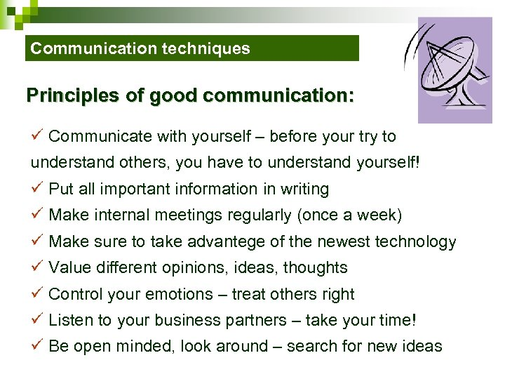 Communication techniques Principles of good communication: ü Communicate with yourself – before your try