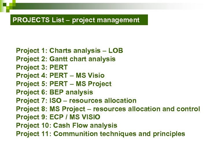 PROJECTS List – project management Project 1: Charts analysis – LOB Project 2: Gantt