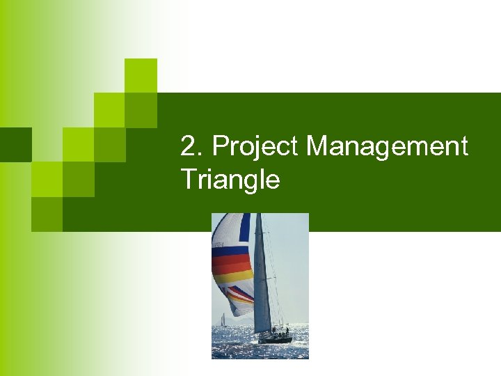 2. Project Management Triangle