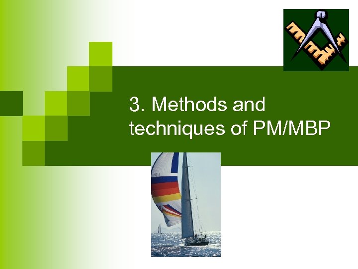 3. Methods and techniques of PM/MBP