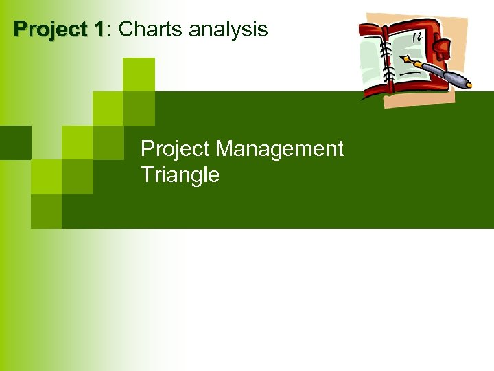 Project 1: Charts analysis 1 Project Management Triangle
