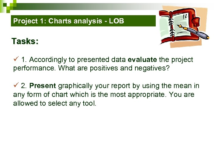 Project 1: Charts analysis - LOB Tasks: ü 1. Accordingly to presented data evaluate