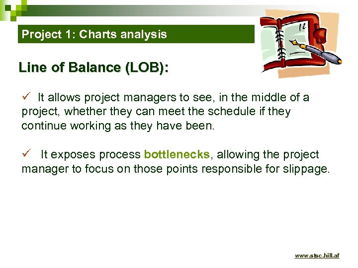 Project 1: Charts analysis Line of Balance (LOB): ü It allows project managers to