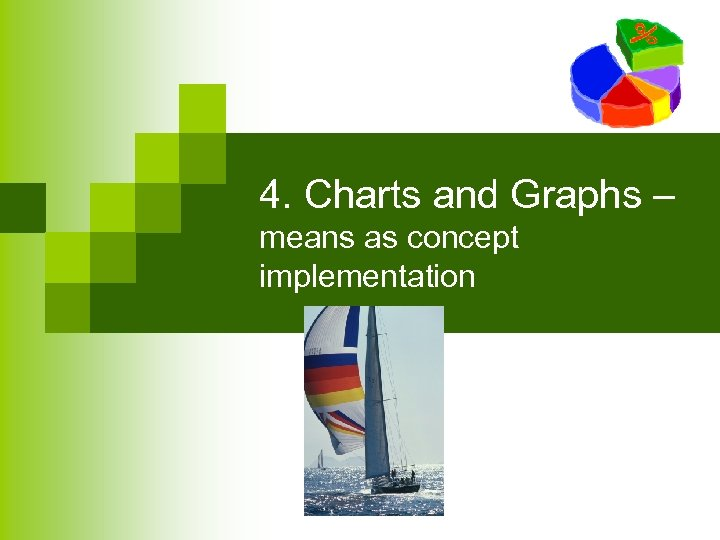 4. Charts and Graphs – means as concept implementation