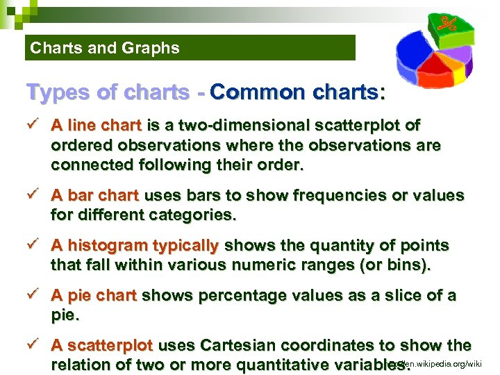 Charts and Graphs Types of charts - Common charts: ü A line chart is