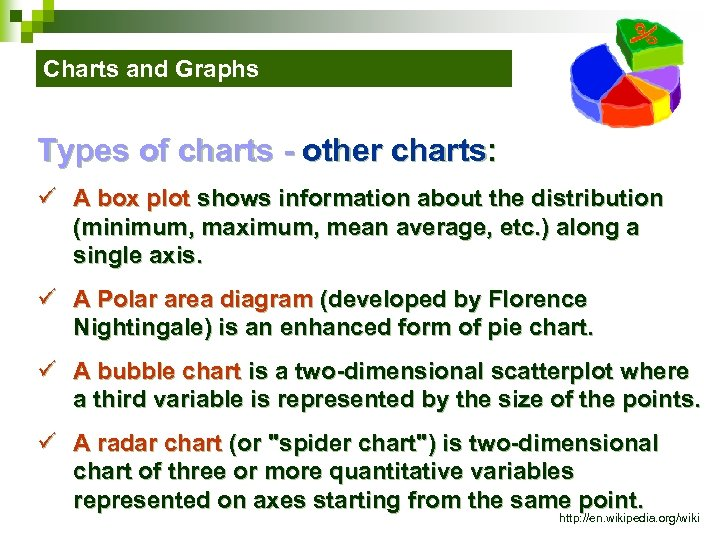 Charts and Graphs Types of charts - other charts: ü A box plot shows