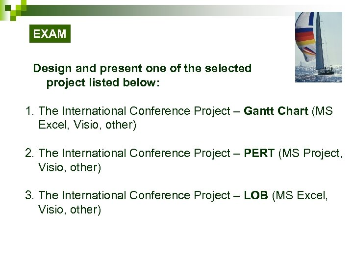 EXAM Design and present one of the selected project listed below: 1. The International