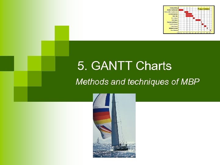 5. GANTT Charts Methods and techniques of MBP
