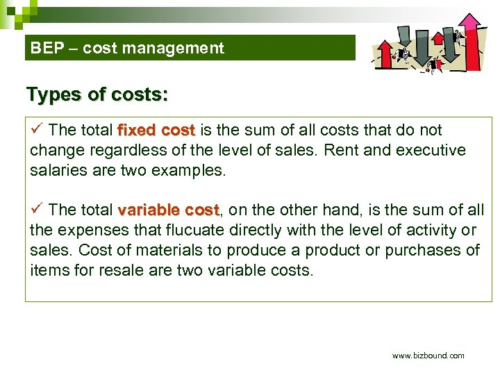 BEP – cost management Types of costs: ü The total fixed cost is the