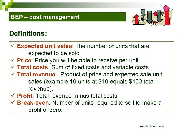 BEP – cost management Definitions: ü Expected unit sales: The number of units that